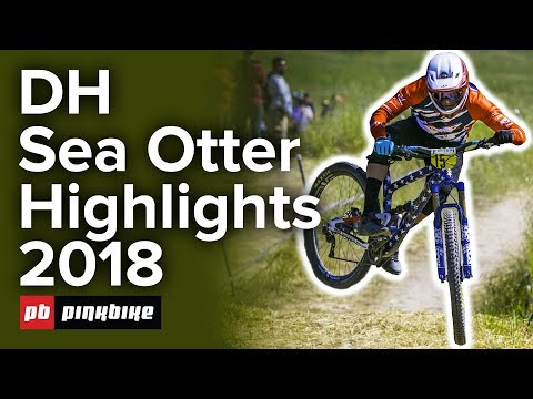 DH Official Highlights - Sea Otter Classic 2018