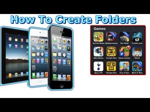How To Create Folders For iPhone 5, iPad and iPod Touch
