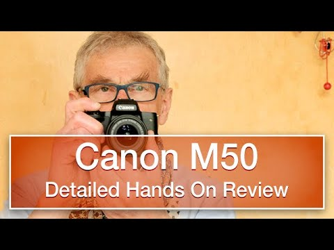 Canon M50 - reviewed, demonstrated and explained.