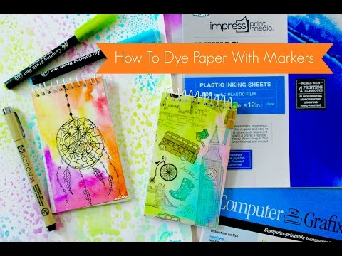 How to Dye Paper With Markers