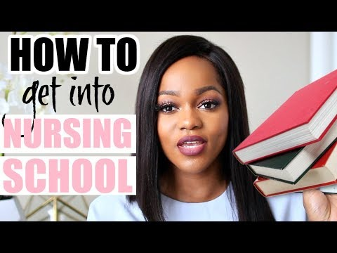 HOW TO GET INTO ANY NURSING SCHOOL, TIPS FOR APPLYING TO NURSING SCHOOL | Luchi Loyale