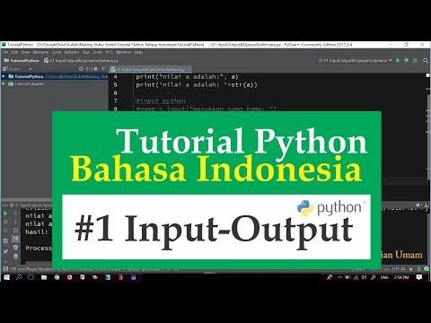01 Tutorial Python Bahasa Indonesia - Input, Output & Operasi Sederhana