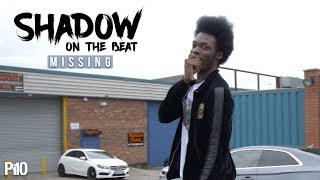 P110 - Shadow On The Beat - Missing [Music Video]