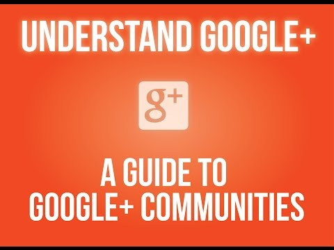 A Guide to Google+ Communities