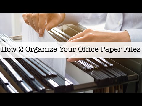 How 2 Organize Your Office Paper Files