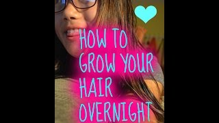 How To Grow Your Hair Overnight