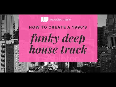 How to produce a classic 90's funky deep garage track Ableton Live