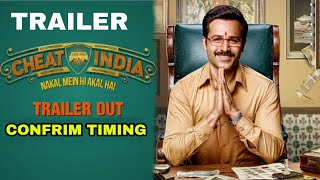 Cheat India Trailer Confrim Timing, Emraan Hashmi Shreya Dhanwanthary, Cheat India Trailer out now