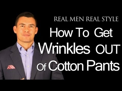 Men's Cotton Pants & Wrinkles - How to Get a Crisp Trouser Crease - Male Style Fashion Advice