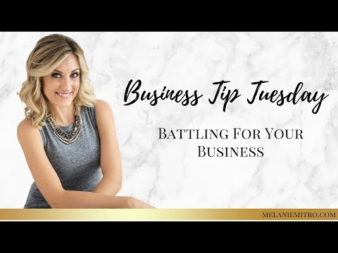 May 29th Business Tip Tuesday: Battling For Your Business