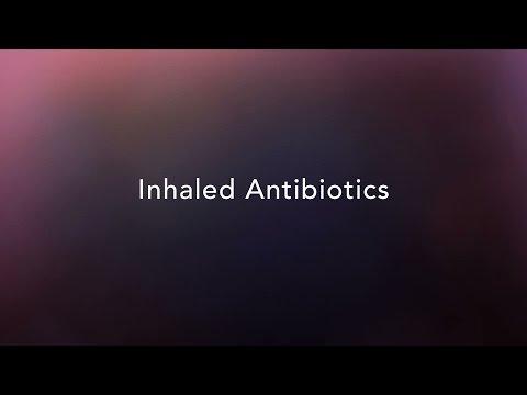 Inhaled Antibiotics