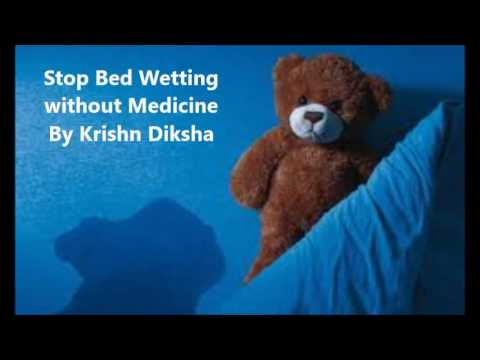 Stop Bed Wetting without Medicine By Krishn Diksha
