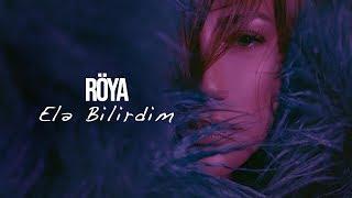 Röya - Elə Bilirdim (Klip)