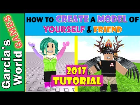Tutorial: How to Create a Model of Yourself or Friend in Roblox Studio | 2017 | Roblox Animations