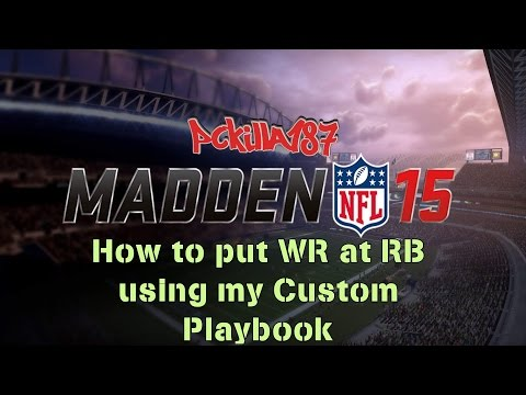 Madden 15 How to put WR at RB using my Custom Playbook