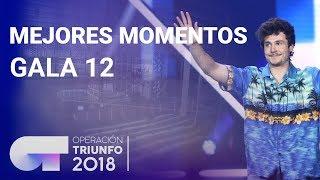 Mejores momentos de la Gala 12 | OT 2018