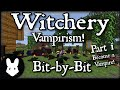 Witchery: Vampirism - Bit-by-Bit Part 1 (How to Become a Vampire!)