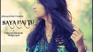 Saya Hai Tu (Official Video Song) | Dhruvan Moorthy | Latest Hindi Love Song 2016