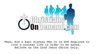 Why It Is Not Required To Live A Sinless Life To Be Saved