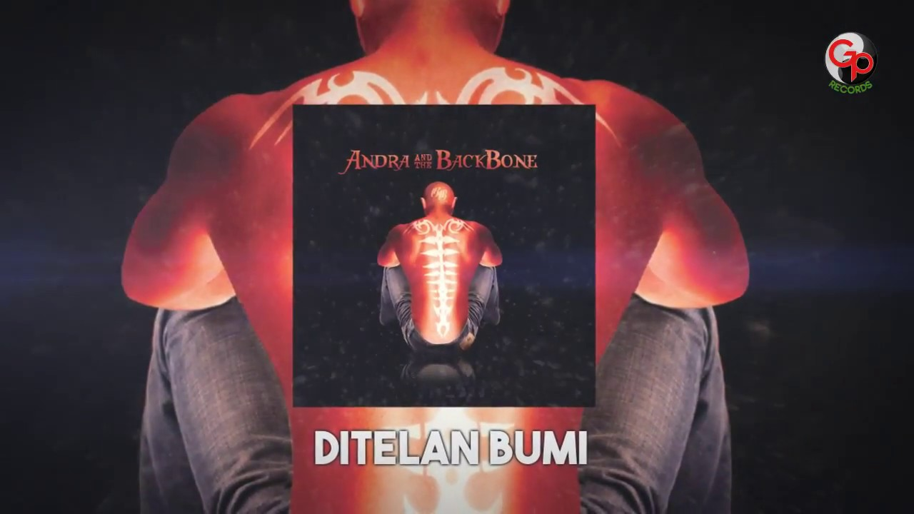 Andra And The Backbone - Di Telan Bumi