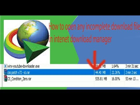 How to open any incomplete downloaded file in internet download manager