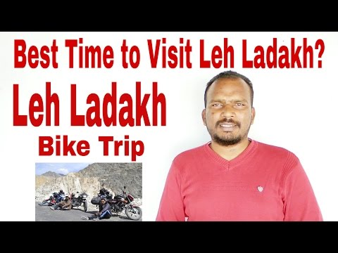 Best time for Leh Ladakh bike trip? Tips For You.