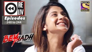 Weekly Reliv | Beyhadh | 11th Sep to 15th Sep 2017 | Episode 240 to 244