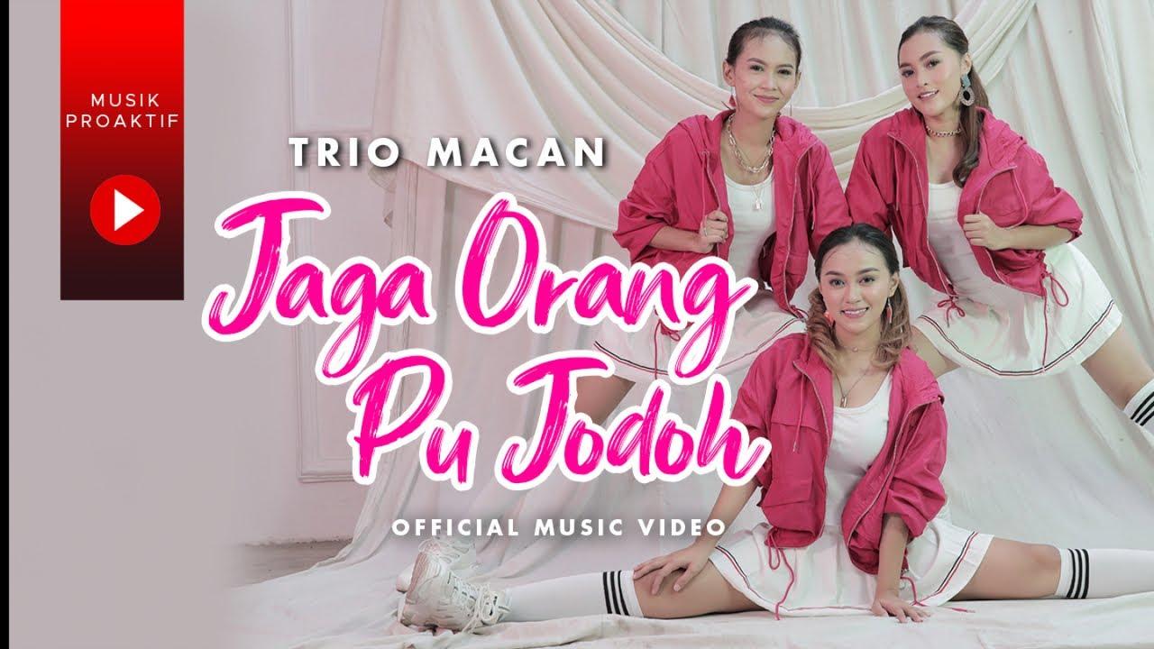 Download Trio Macan Ft. Near - Jaga Orang Pu Jodoh (Official Music Video) MP3 Gratis