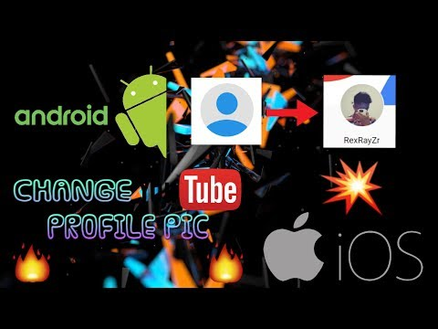 How To Change/Add Youtube Profile Picture From Android/IOS (Very Easy)