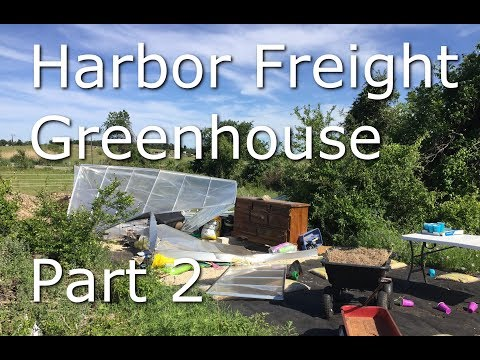 2017 Harbor Freight Greenhouse Part 2