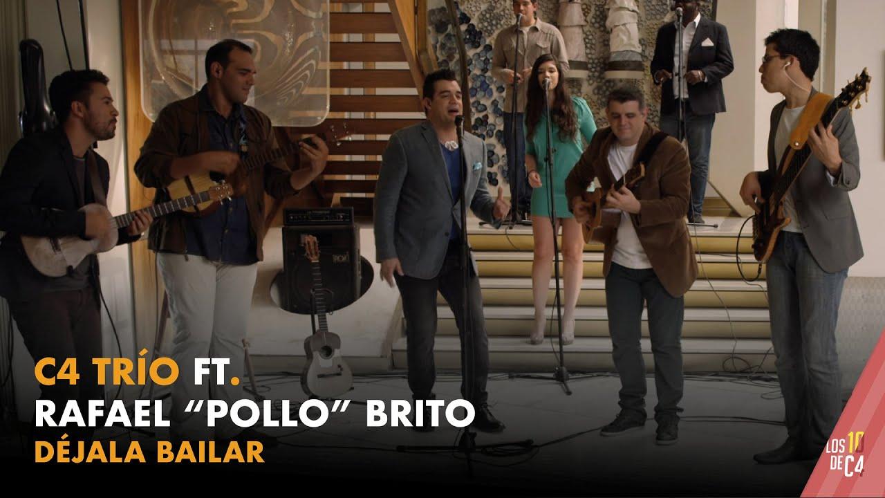 "C4 Trío ft. Rafael ""Pollo"" Brito - Déjala Bailar"