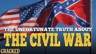 The Unfortunate Truth About The Civil War
