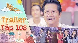 Bố Là Tất Cả   Trailer Tập 108: Ba Hiếu Hạnh Phúc Vì Buổi Thi Hát Gia đình được Tổ Chức Thành Công