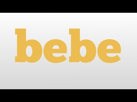 bebe meaning and pronunciation