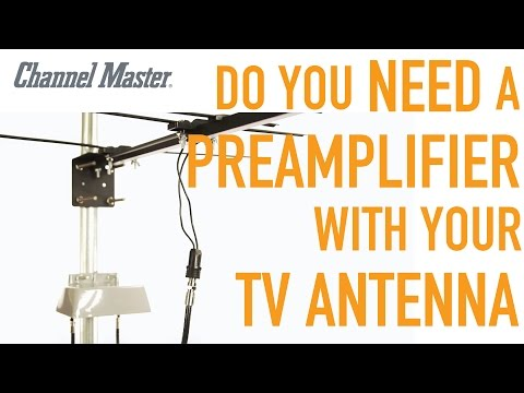 Channel Master | Do You Need A Preamplifier With Your TV Antenna?