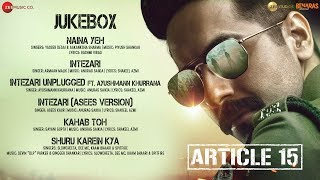 Article 15 - Full Movie Audio Jukebox | Ayushmann Khurrana | Anubhav Sinha