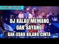 Download DJ KALAU MEMANG GAK SAYANG GAK USAH BILANG CINTA || DJ VIRAL 2018 || By : Rahmat Tahalu