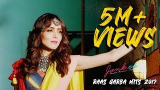Raas Garba Hits 2017 by JANKEE Feat  Arpan Mahida | Navratri Special