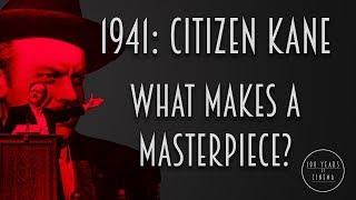 1941: Citizen Kane: What Makes A Masterpiece?