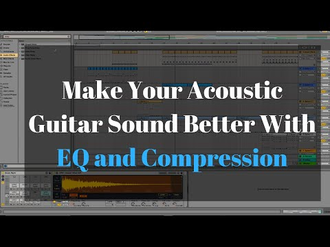 Make Your Acoustic Guitar Sound Better With EQ and Compression in Ableton Live 9