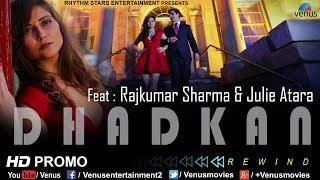 Dhadkan - Official Promo | Feat : Rajkumar Sharma & Julie Atara | Bollywood Romantic Song 2017