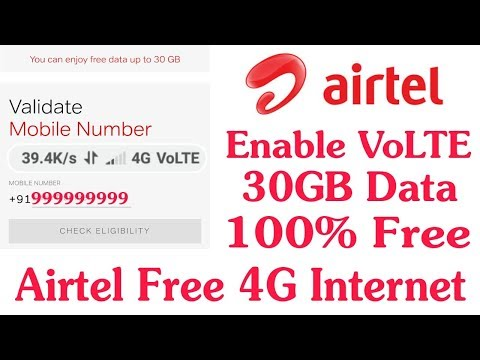 Enable Airtel 4G VoLTE Get Free 30GB Free Data Step By Step    Airtel Free Internet Trick 2018