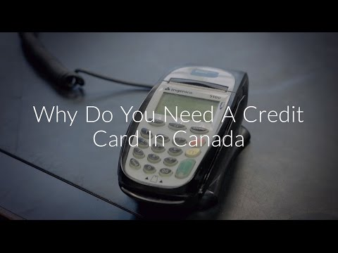 Life In Canada | Why Do You Need A Credit Card In Canada