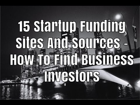 15 Startup Funding Sites And Sources - How To Find Business Investors