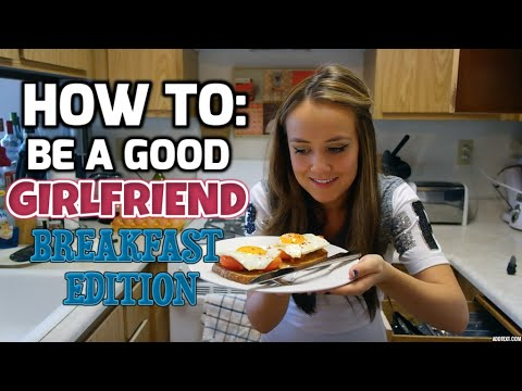 HOW TO: BE A GOOD GIRLFRIEND - BREAKFAST EDITION | JENNIFER VEAL