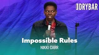 Some Rules Are Impossible To Follow. Nikki Carr