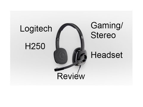 Logitech H250 Gaming/Stereo Headset Review