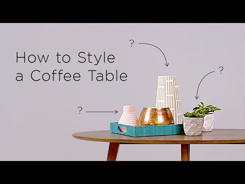 How to Style Your Coffee Table | Interior Design Ideas