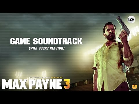 Max Payne 3 Soundtrack (with Sound Reactor)