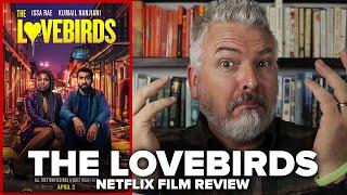 The Lovebirds (2020) Netflix Film Review